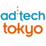 ad:tech Tokyo 2012: Digital Breakthroughs in a Digital City! #adtechtokyo